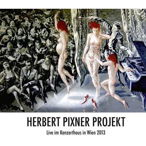 HERBERT PIXNER PROJEKT Live im Konzerthaus in Wien 2013- CD