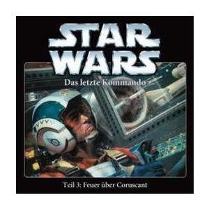 STAR WARS Das letzte Kommando: Feuer über Coruscant - Teil 3- CD