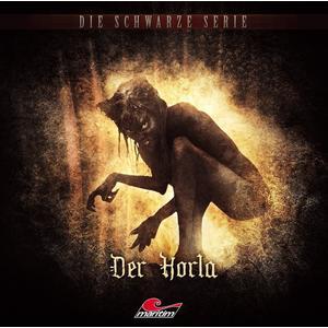 DE MAUPASSANT, GUY Die schwarze Serie: Der Horla - Folge 11- CD