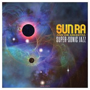 SUN RA AND HIS ARKESTRA Super-Sonic Jazz (180g Vinyl)- MLP/LP