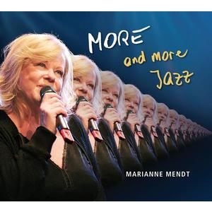 MENDT, MARIANNE More ...and more Jazz- CD