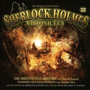 SHERLOCK HOLMES CHRONICLES Die brennende Brücke - Folge 32- CD