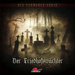 BENSON, E.F. Die schwarze Serie: Der Friedhofswärter - Folge 13- CD