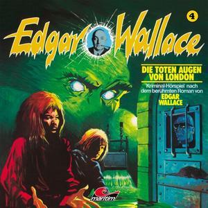 EDGAR WALLACE KLASSIKER EDITION Die toten Augen von London - Folge 4- CD