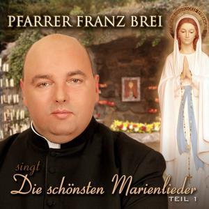PFARRER BREI, FRANZ Die schönsten Marienlieder Teil 1- CD