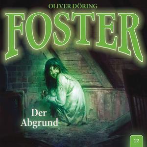 DÖRING, OLIVER Foster: Der Abgrund - Folge 12- CD