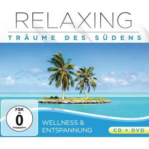 WELLNESS & ENTSPANNUNG Relaxing - Träume des Südens- DCD