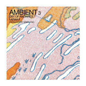 LARAAJI Ambient 3: Day of Radiance - Produced by Brian Eno- MLP/LP