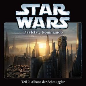 STAR WARS Das letzte Kommando: Allianz der Schmuggler - Teil 2- CD