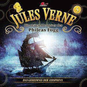 JULES VERNE - DIE NEUEN ABENTEUER DES PHILEAS FOGG Das Geheimnis der Eissphinx - Folge 5- CD