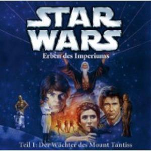 STAR WARS Erben des Imperiums: Der Wächter des Mount Tantiss - Teil 1- CD