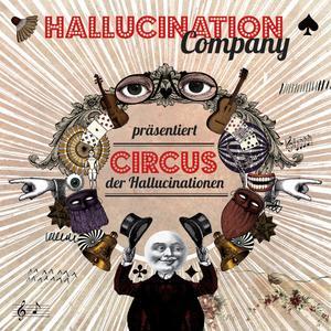 HALLUCINATION COMPANY, THE Circus der Hallucinationen- CD