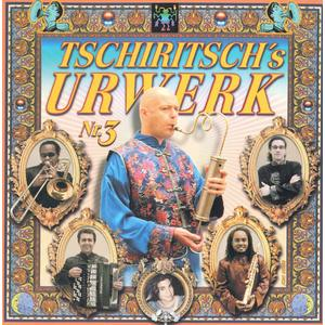 TSCHIRITSCHS URWERK Nr. 3- CD