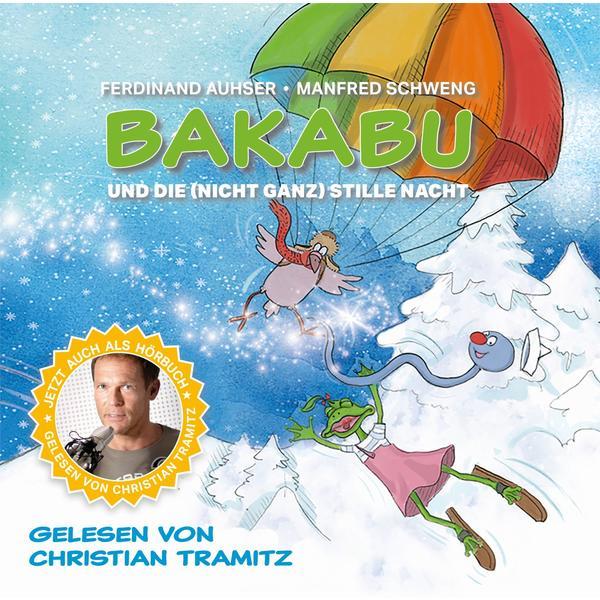 TRAMITZ, CHRISTIAN Bakabu und die (nicht ganz) Stille Nacht- CD