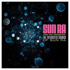 SUN RA AND HIS ARKESTRA The Futuristic Sounds Of Sun Ra (180g Vinyl)- MLP/LP