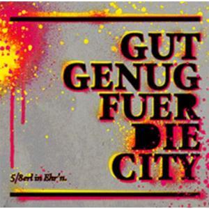 5/8ERL IN EHRN Gut genug für die City (Reissue)- CD