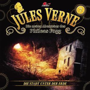 JULES VERNE - DIE NEUEN ABENTEUER DES PHILEAS FOGG Die Stadt unter der Erde - Folge 7- CD