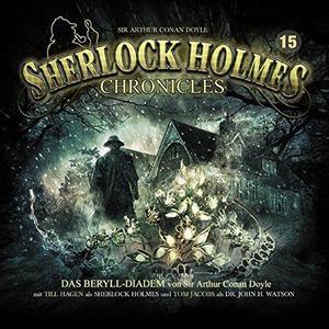 SHERLOCK HOLMES CHRONICLES Das Beryll-Diadem - Folge 15- CD