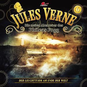 JULES VERNE - DIE NEUEN ABENTEUER DES PHILEAS FOGG Der Leuchtturm an Ende der Welt - Folge 6- CD