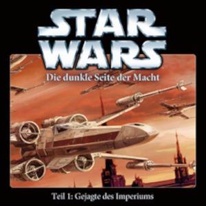 STAR WARS Die dunkle Seite der Macht: Gejagte des Imperiums - Teil 1- CD