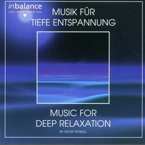 Rowell, Geoff - Musik Für Tiefe Entspannung - 1 CD