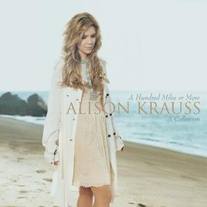 Krauss, Alison - A Hundred Miles Or More - 1 CD