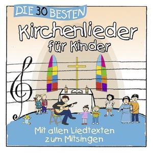 Die 30 Besten - 30 Besten Kirchenlieder Für Kinder - 1 CD