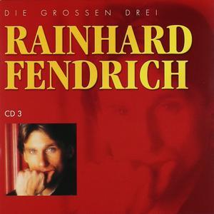 Fendrich, Rainhard - Die Grossen Drei - 1 CD