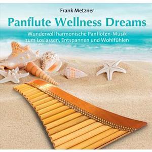 Metzner, Frank - Panflute Wellness Dreams - 1 CD
