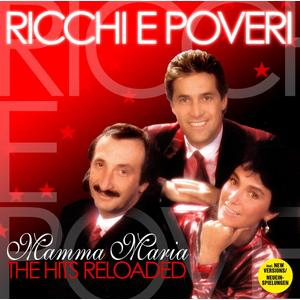 Ricchi E Poveri - Mamma Maria - The Hits Reloaded - 1 CD