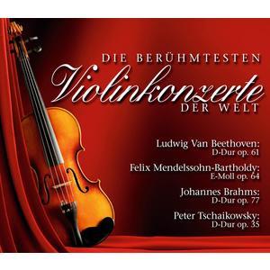 Beethoven / Mendelssohn-Bartholy / Brahms - Berühmtesten Violinkonzerte Der Welt - 2 CD