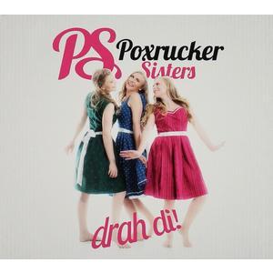 Poxrucker Sisters - Drah Di - 1 CD