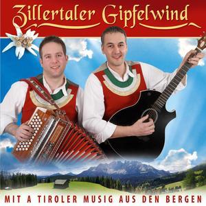 Zillertaler Gipfelwind - Mit A Tiroler Musig Aus Den Bergen - 1 CD