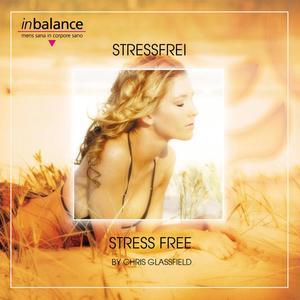 Glassfield, Chris - Stressfrei - Stress Free - 1 CD