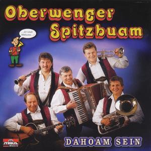 Oberwenger Spitzbuam - Dahoam Sein - 1 CD
