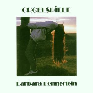 Dennerlein, Barbara - Orgelspiele - 1 CD