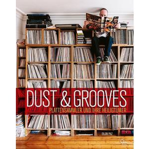 Paz, Eilon - Dust & Grooves - Plattensammler Und Ihre Heiligtümer - 1 Buch