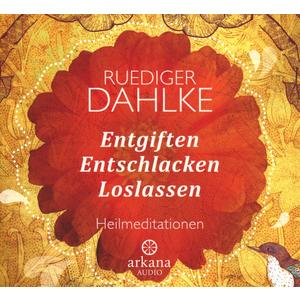Dahlke, Rüdiger - Entgiften, Entschlacken, Loslassen - 1 CD
