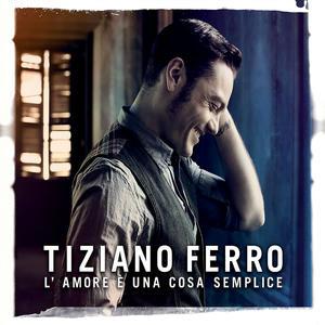Ferro, Tiziano - L'Amore E Una Cosa Semplic - 1 CD