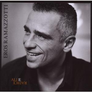 Ramazzotti, Eros - Ali E Radici - 1 CD