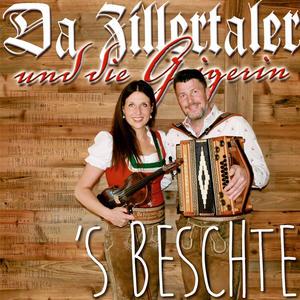 Zillertaler, Da Und Geigerin, Die - S'Beschte - Das Beste Aus 10 Jahren - 1 CD