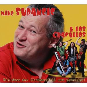 Supancic, Mike / Los Cravallos - Bis Dass Der Stromausfall Uns Scheidet - 1 CD