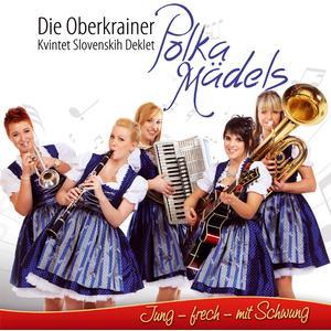 Oberkrainer Polka Mädels, Die - Jung, Frech, Mit Schwung - 1 CD