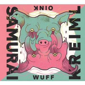 Kreiml & Samurai - Wuff Oink - 1 CD