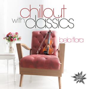 Bela Flora - Chillout With Classics - 1 CD