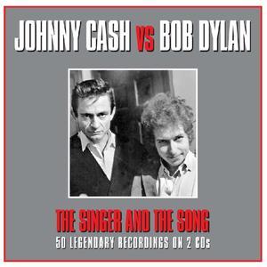 Cash, Johnny & Dylan, Bob - The Singer & The Song - 2 CD