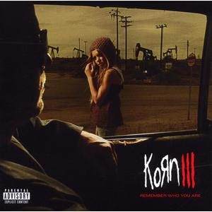 Korn - Korn III - Remember Who You Are - 1 CD