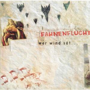 Fahnenflucht - Wer Wind Sät - 1 CD