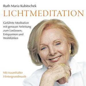 Kubitschek, Ruth-Maria - Lichtmeditationen - 1 CD