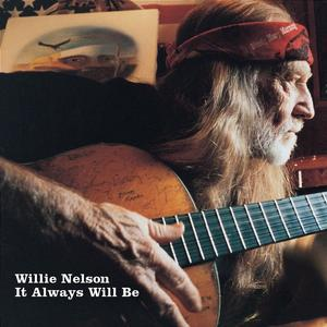 Nelson, Willie - It always Will Be - 1 CD